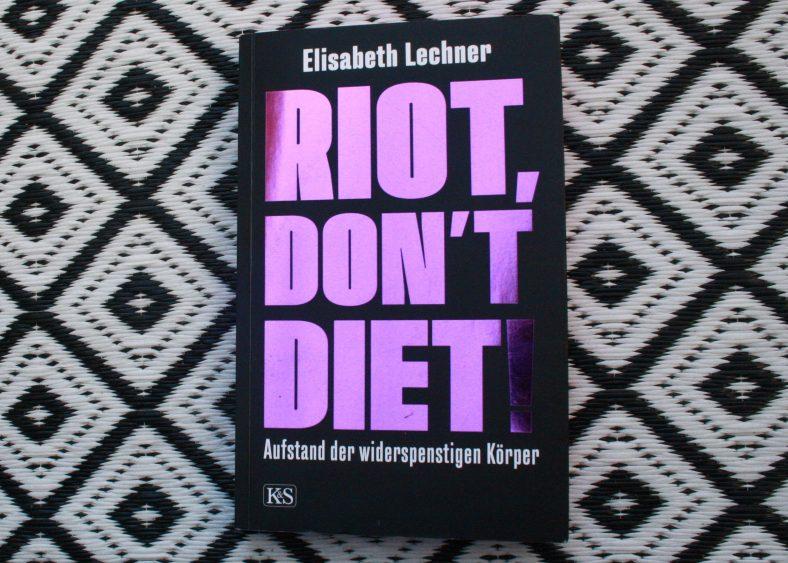 """Elisabeth Lechner, """"Riot Dont Diet. Aufstand der widerspenstigen Körper"""""""